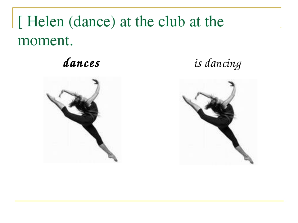 [ Helen (dance) at the club at the moment. dances is dancing