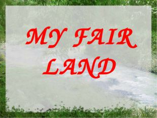 MY FAIR LAND