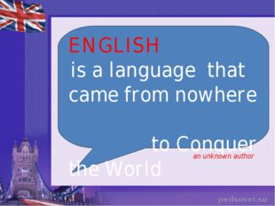 an unknown author ENGLISH is a language that came from nowhere to Conquer th