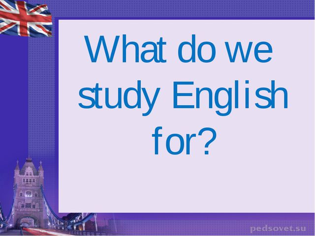 What do we study English for?