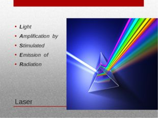 Laser Light Amplification by Stimulated Emission of Radiation