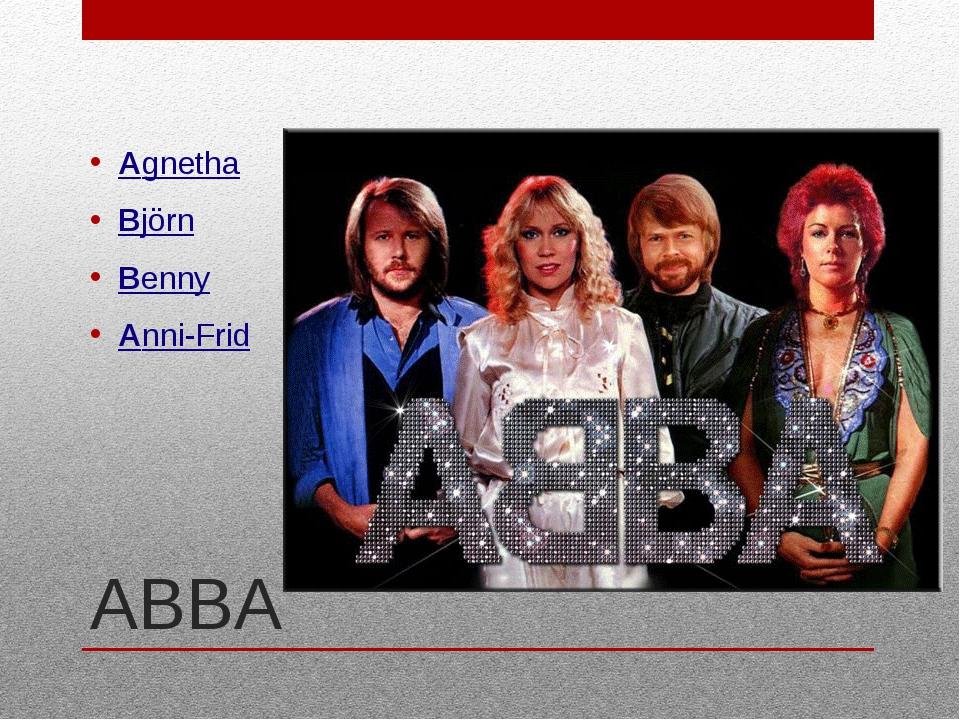 ABBA Agnetha Björn Benny Anni-Frid