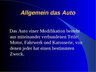 Allgemein das Auto Das Auto einer Modifikation besteht aus miteinander verbun