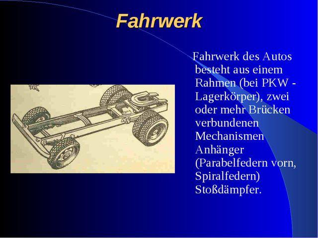 Fahrwerk Fahrwerk des Autos besteht aus einem Rahmen (bei PKW - Lagerkörper),...