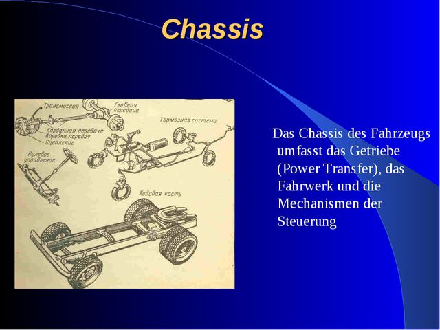 Chassis Das Chassis des Fahrzeugs umfasst das Getriebe (Power Transfer), das...