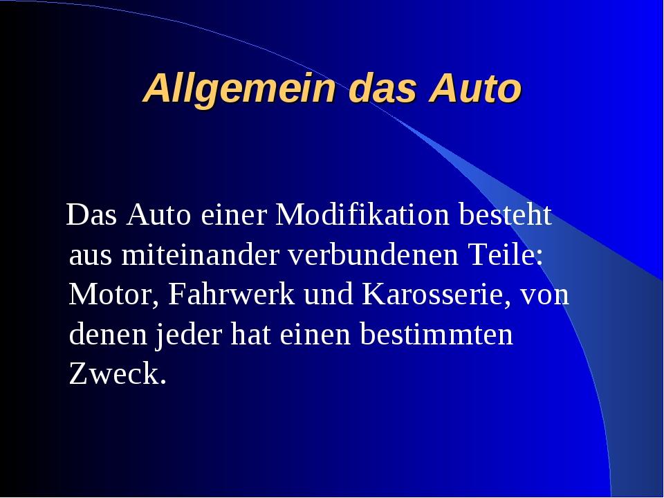 Allgemein das Auto Das Auto einer Modifikation besteht aus miteinander verbun...