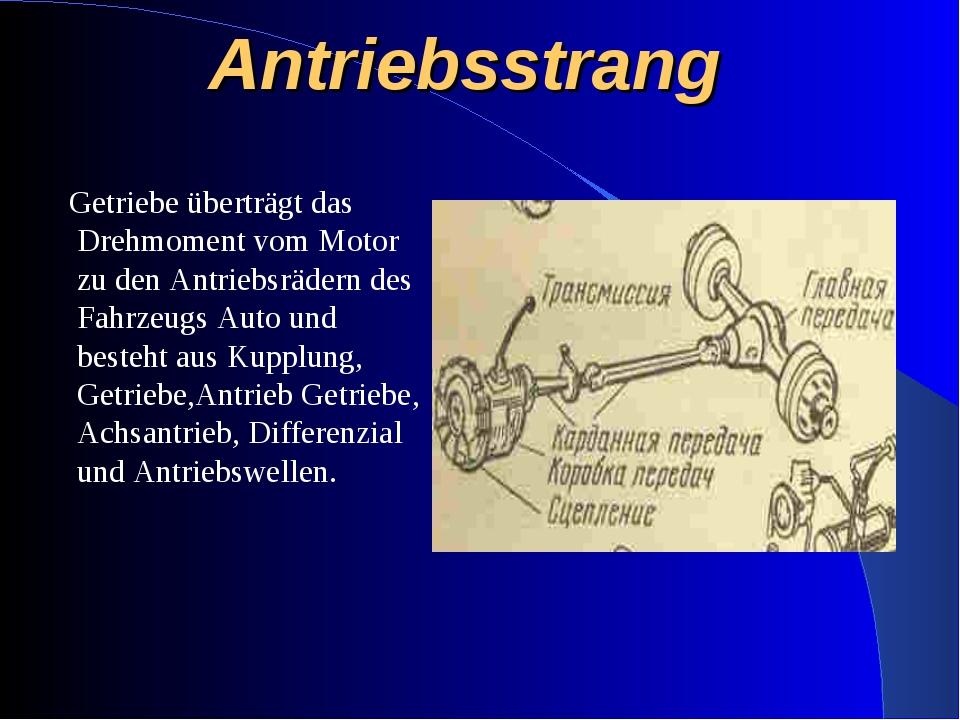Antriebsstrang Getriebe überträgt das Drehmoment vom Motor zu den Antriebsräd...