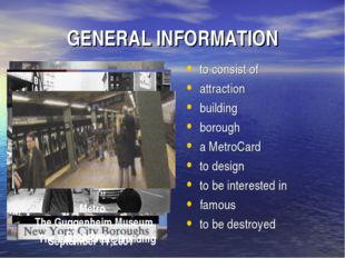 GENERAL INFORMATION to consist of attraction building borough a MetroCard to