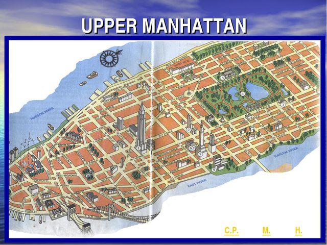 UPPER MANHATTAN C.P. M. H.