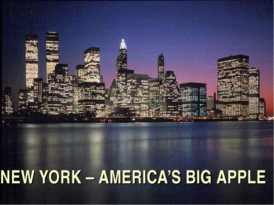 NEW YORK – AMERICA'S BIG APPLE