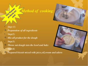 Method of cooking: Step (1) Preparation of all ingredients Step(2) Mix all p