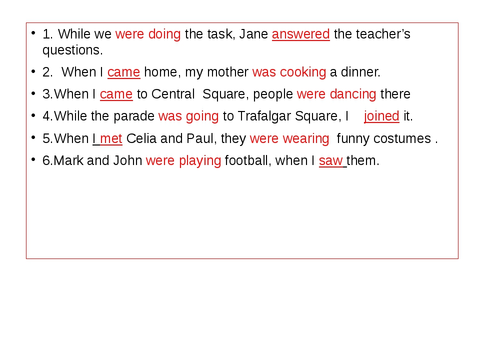 1. While we were doing the task, Jane answered the teacher's questions. 2. Wh...