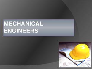 MECHANICAL ENGINEERS