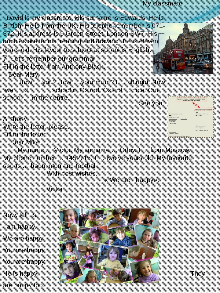 My classmate David is my classmate. His surname is Edwards. He is British. He...
