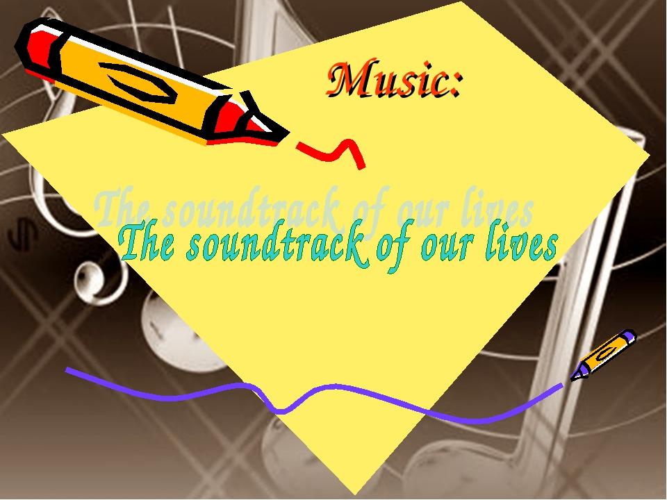 Music: