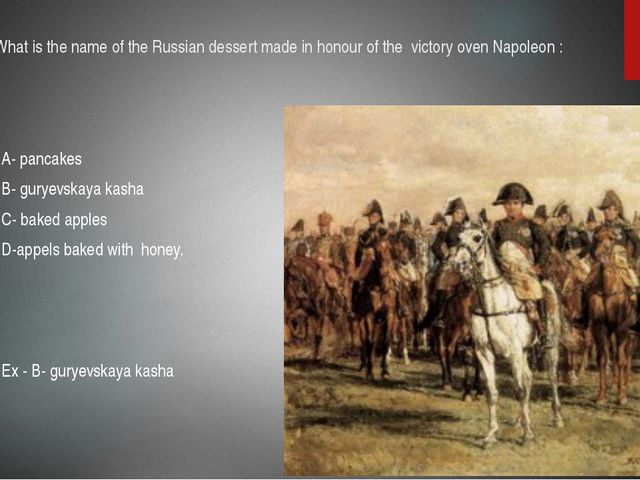 26.What is the name of the Russian dessert made in honour of the victory oven...