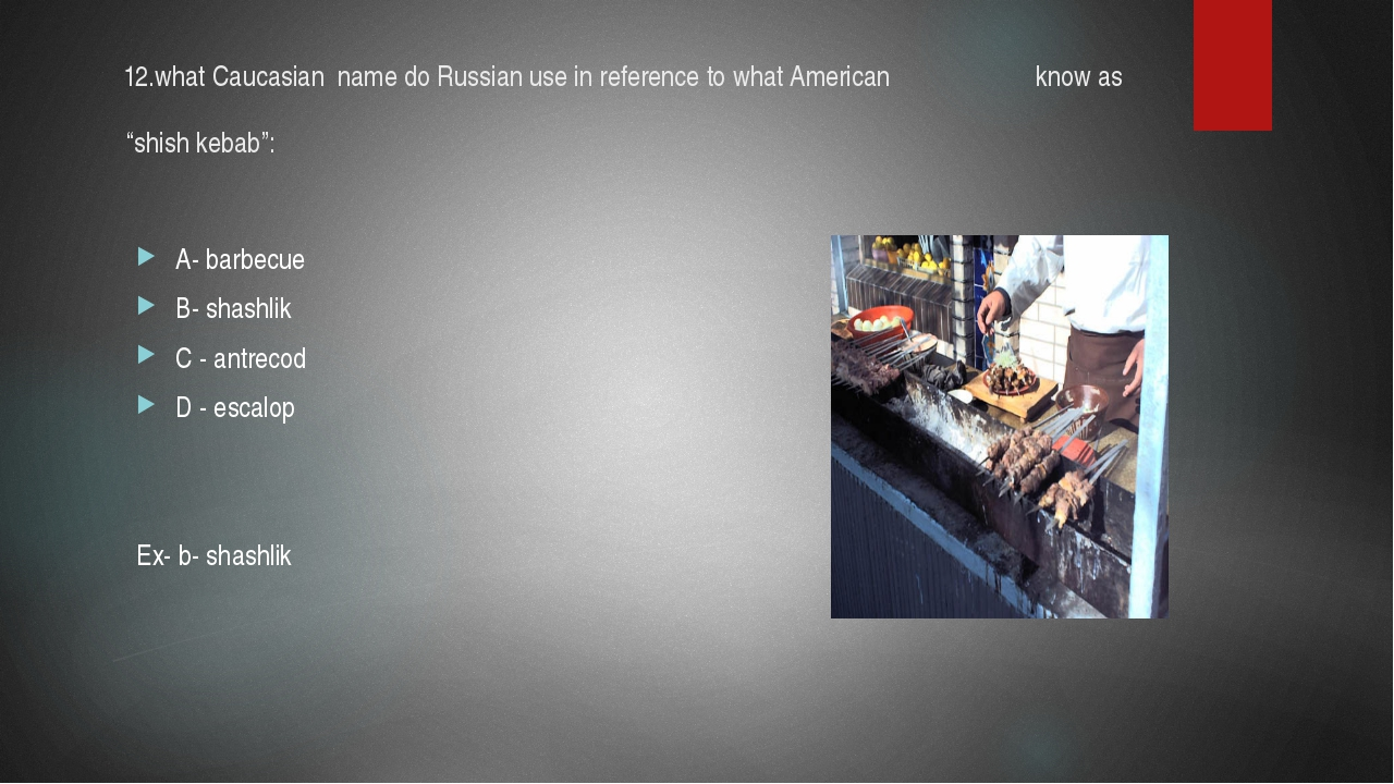 "12.what Caucasian name do Russian use in reference to what American know as ""..."