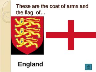 These are the coat of arms and the flag of… England