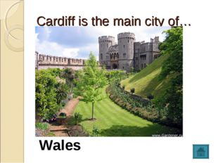 Cardiff is the main city of… Wales