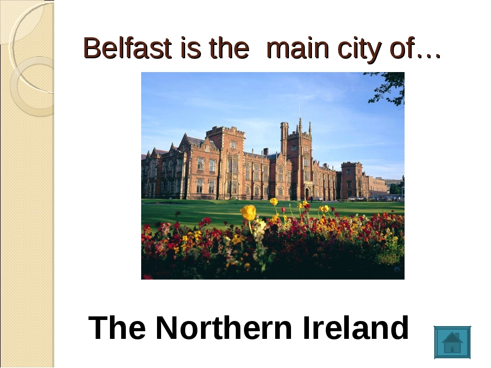 Belfast is the main city of… The Northern Ireland