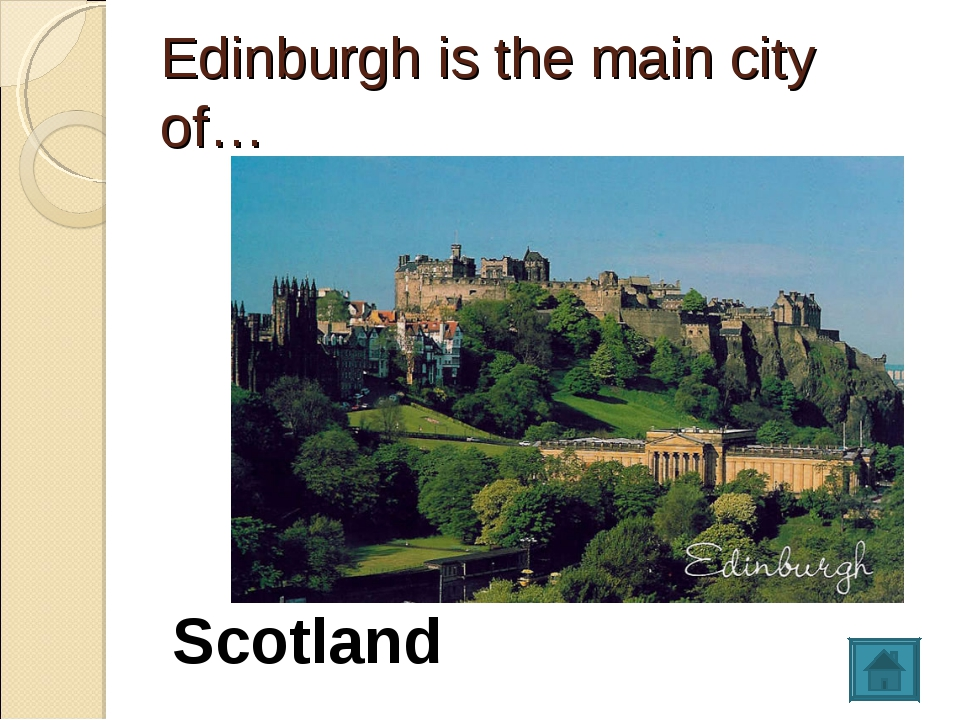 Edinburgh is the main city of… Scotland