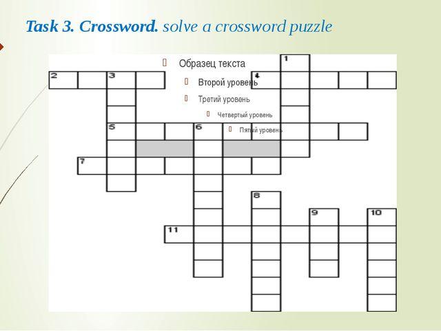 Task 3. Crossword. solve a crossword puzzle