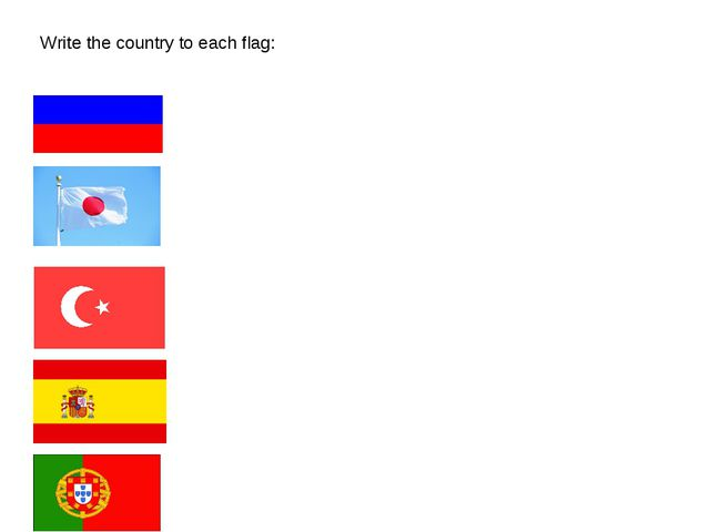Write the country to each flag: