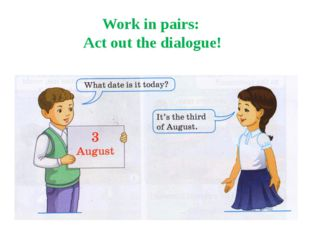 Work in pairs: Act out the dialogue!