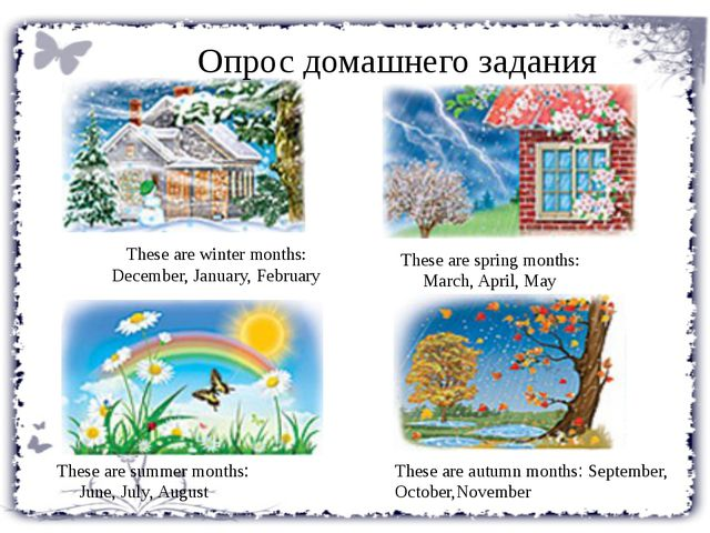 These are winter months: December, January, February These are spring months:...