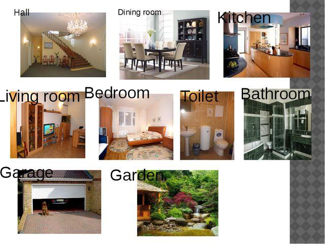 Hall Dining room Kitchen Living room Bedroom Toilet Bathroom Garage Garden