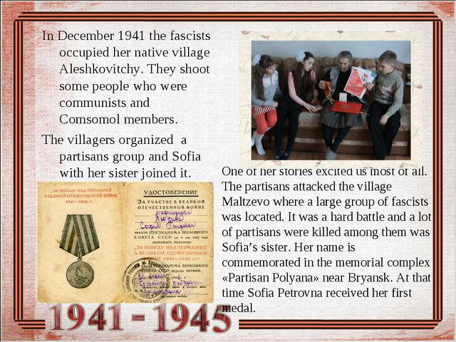 In December 1941 the fascists occupied her native village Aleshkovitchy. They...