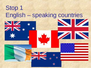 Stop 1 English – speaking countries
