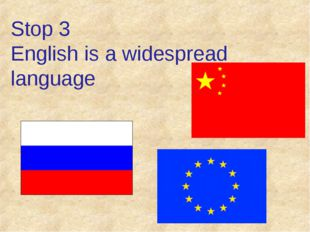 Stop 3 English is a widespread language