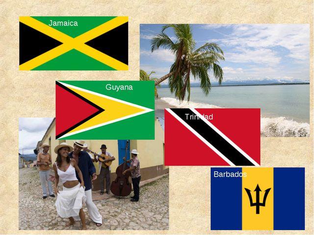 Jamaica Barbados Trinidad Guyana