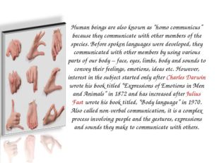 "Human beings are also known as ""homo communicus"" because they communicate wit"