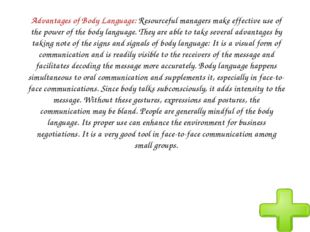 Advantages of Body Language: Resourceful managers make effective use of the p