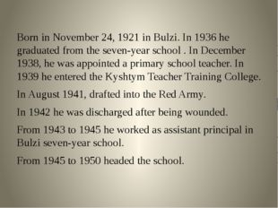 Born in November 24, 1921 in Bulzi. In 1936 he graduated from the seven-year