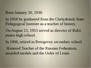 Born January 26, 1930. In 1958 he graduated from the Chelyabinsk State Pedag
