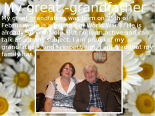 My great -grandfather My great-grandfather was born on 25th of February. He i