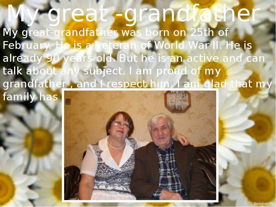 My great -grandfather My great-grandfather was born on 25th of February. He i...