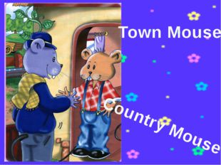 Country Mouse Town Mouse