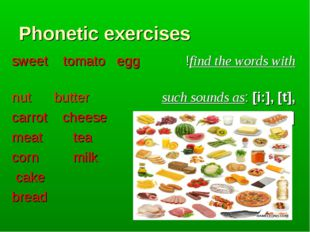 Phonetic exercises sweet tomato egg !find the words with nut butter such soun