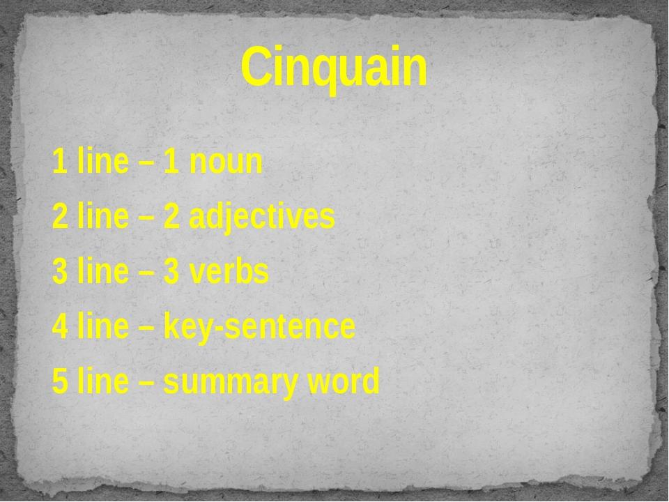 1 line – 1 noun 2 line – 2 adjectives 3 line – 3 verbs 4 line – key-sentence...