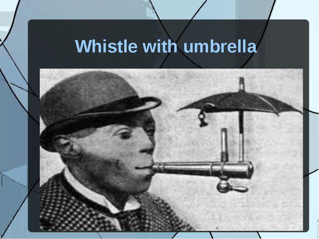 Whistle with umbrella