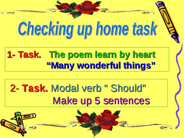 "1- Task. The poem learn by heart ""Many wonderful things"" 2- Task. Modal verb..."