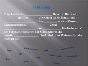 München München ist die ___________________ Bayerns. Die Stadt _________ am U