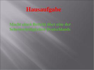 Hausaufgabe Macht einen Bericht über eine der Sehenswürdigkeiten Deutschlands