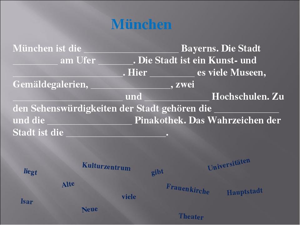 München München ist die ___________________ Bayerns. Die Stadt _________ am U...