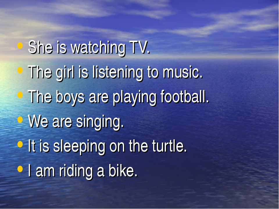 She is watching TV. The girl is listening to music. The boys are playing foot...