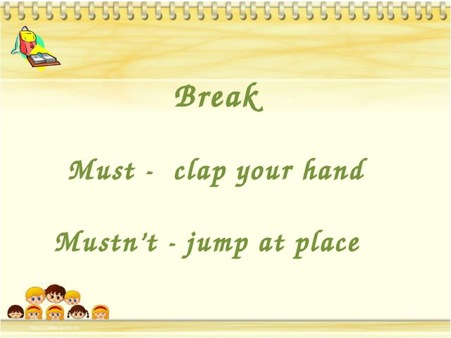 Break Must - clap your hand Mustn't - jump at place